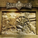 chronique Bolt-thrower - Those once loyal