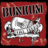 Bunkum - Still Drunk