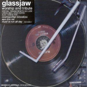 Glassjaw - Worship and tribute