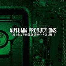 Autumn productions - The Real Underground vol 5