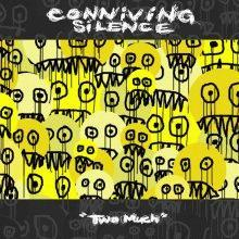 Conniving silence - Two much (chronique)