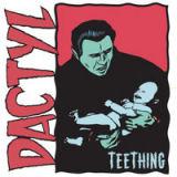 Dactyl - Teething