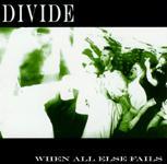 Divide - When All Else Fails
