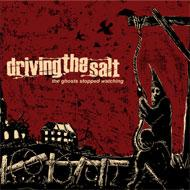Driving the salt - The Ghosts stopped watching