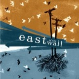 East of the wall - East of the wall EP (chronique)