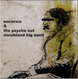 Encarsia + The Psyche out musikland big band - Split cd
