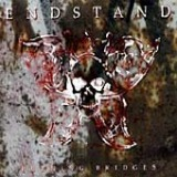 Endstand - Burning bridges