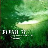 Flesh 77 - Spectral K