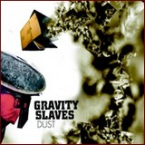 Gravity Slaves - Dust