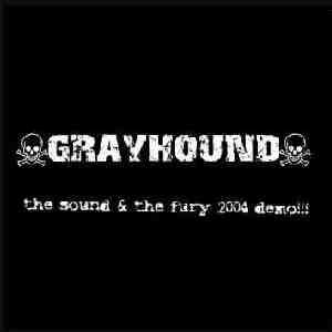 Grayhound - The sound and the fury demo 2004
