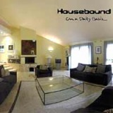 Housebound - On a daily basis