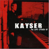 Kayser - The good citizen EP
