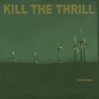 Kill the thrill - Tellurique