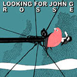 Looking for John G - Rosse (chronique)
