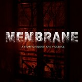 Membrane - A Story Of Blood And Violence