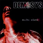 Demosys - Murder School