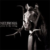 NEUROSIS - Given to the Rising (chronique)