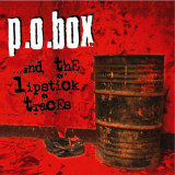 P.O. Box - ...And the lipstick traces