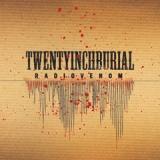 Twenty Inch Burial - Radio Venom