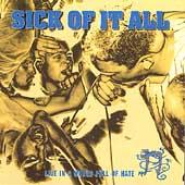 Sick Of It All - Live in a world full of hate