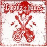 chronique Tagada Jones - Le feu aux poudres
