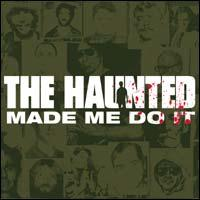 The Haunted - Made me do it (chronique)