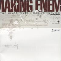 THE MINOR TIMES - Making Enemies