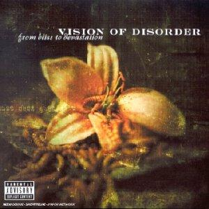 Vision of disorder - From Bliss To Devastation