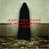 Zao - The fear is what keeps us here (chronique)