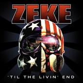 Zeke - 'til the livin' end (chronique)
