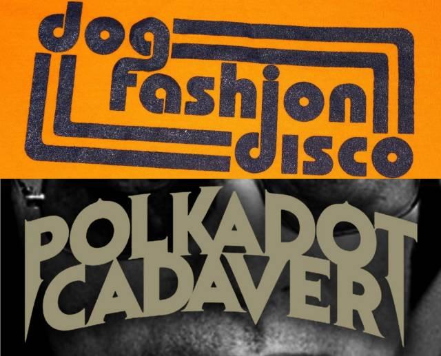 Dog Fashion Disco + Polkadot Cadaver - Dog Fashion Disco + Polkadot Cadaver