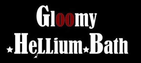 Gloomy Hellium Bath - novembre 2015