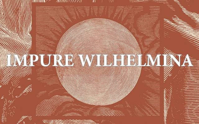 Impure Wilhelmina - juin 2017 (Interview)