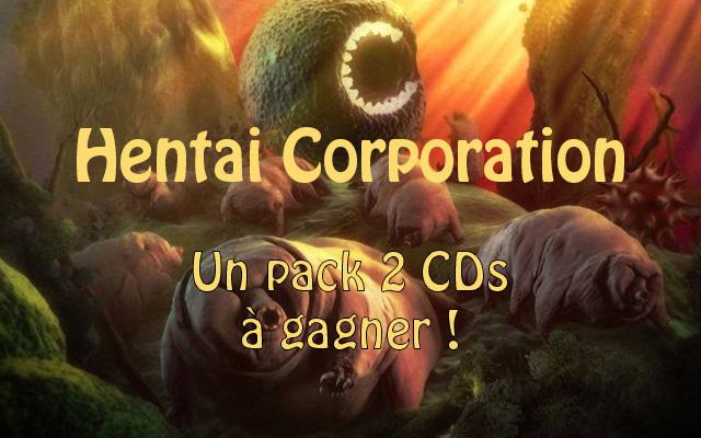 Jeu concours : 2 albums de Hentai Corporation à gagner !