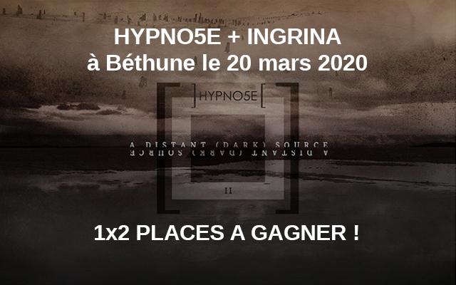 Jeu concours : 2 places pour Hypno5e et Ingrina à Béthune (62)