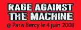 RAGE AGAINST THE MACHINE + SAUL WILLIAMS - Bercy / Paris (75) - le 04/06/2008