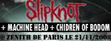 Slipknot + Machine Head + Children Of Bodom - Le Zenith / Paris (75) - le 21/11/2008 (Report)
