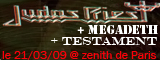 Judas Priest + Megadeth + Testament - Le Zenith / Paris (75) - le 21/03/2009