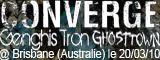 Converge + Genghis tron + Ghost town - Hi-fi / Brisbane (Australie) - le 20/03/2010 (Report)