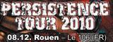 Persistence Tour 2010 - Le 106 / Rouen - le 08/12/2010