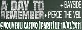 A Day To Remember + Bayside + Pierce The Veil - Nouveau Casino / Paris - le 10/02/2011