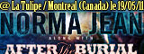 Norma Jean + After The Burial - La Tulipe / Montreal - le 19/05/2011