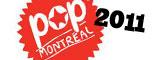 Pop Montreal - Maison des arts de Laval / Montreal - le 23/09/2011