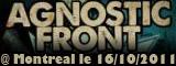 Agnostic Front - Les foufounes électriques / Montreal - le 16/10/2011