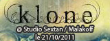 Klone - Studio Sextan / Malakoff - le 21/10/2011 (Report)
