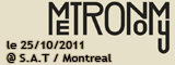 Metronomy - S.A.T / Montreal - le 25/10/2011