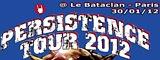 Persistence Tour 2012 - Le Bataclan / Paris - le 30/01/2012 (Report)