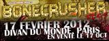 Bonecrusher Fest - Divan Du Monde / Paris - le 17/02/2012 (Report)