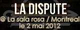 La Dispute - La sala rosa / Montreal (Canada) - le 02/05/2012 (Report)