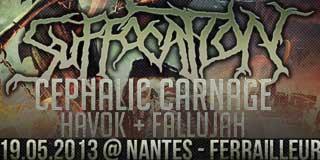 Suffocation + Cephalic Carnage - Le ferailleur / Nantes (44) - le 19/05/2013
